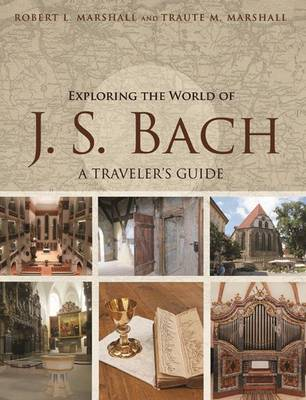 Exploring the World of J. S. Bach by Robert L. Marshall