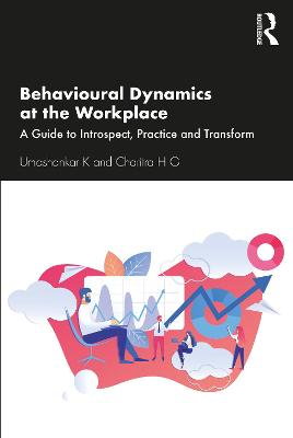 Behavioural Dynamics at the Workplace: A Guide to Introspect, Practice and Transform by Umashankar K