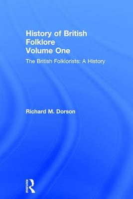 British Folklorists by Richard Mercer Dorson