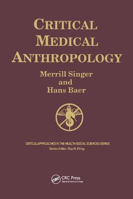 Critical Medical Anthropology by Merrill Singer