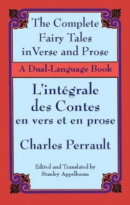 The Fairy Tales in Verse and Prose/Les contes en vers et en prose by Charles Perrault