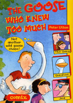 The Goose Who Knew Too Much by Peter Utton