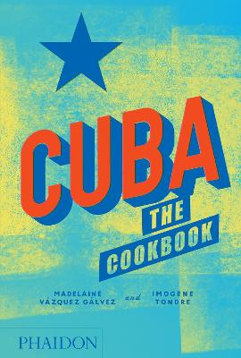 Cuba: The Cookbook by Madelaine Vazquez Galvez