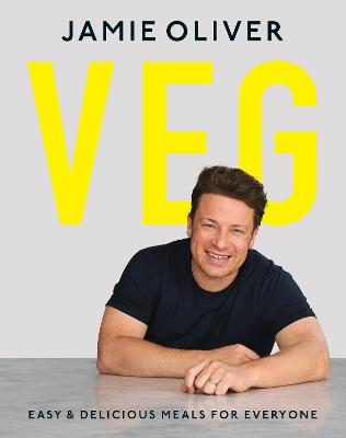 Veg: Easy & Delicious Meals for Everyone by Jamie Oliver