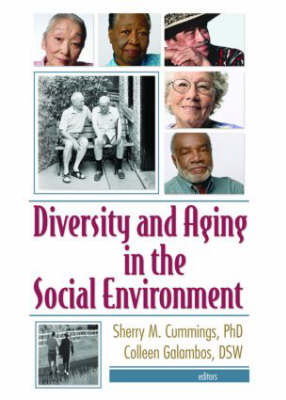 Diversity and Aging in the Social Environment by Sherry M. Cummings