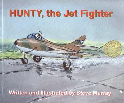 Hunty, the Jet Fighter by Steve Murray