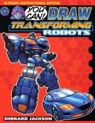 How to Draw Transforming Robots Pocket Manga  v. 1 by Sherard Jackson