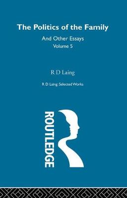 Politics of the Family and Other Essays book