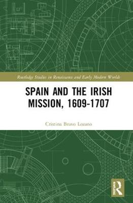 Spain and the Irish Mission, 1609-1707 book