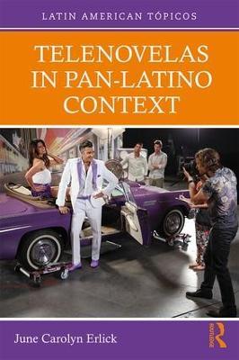Telenovelas in Pan-Latino Context by June Carolyn Erlick
