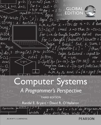 Computer Systems: A Programmer's Perspective, Global Edition by Randal E. Bryant