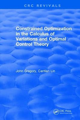 Constrained Optimization In The Calculus Of Variations and Optimal Control Theory book