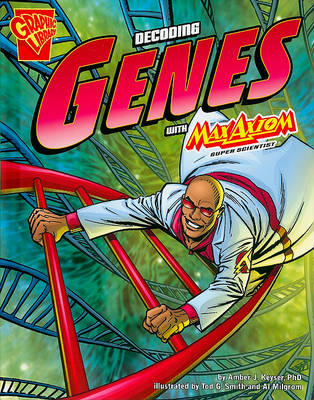The Decoding Genes with Max Axiom, Super Scientist by Amber J Keyser