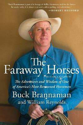 Faraway Horses: The Adventures and Wisdom of One of America's Most Renowned Horsemen by Buck Brannaman