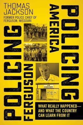 Policing Ferguson, Policing America book