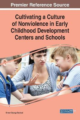 Cultivating a Culture of Nonviolence in Early Childhood Development Centers and Schools by Simon George Taukeni