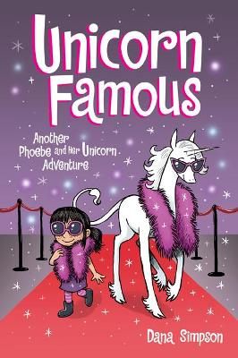 Unicorn Famous: Another Phoebe and Her Unicorn Adventure book