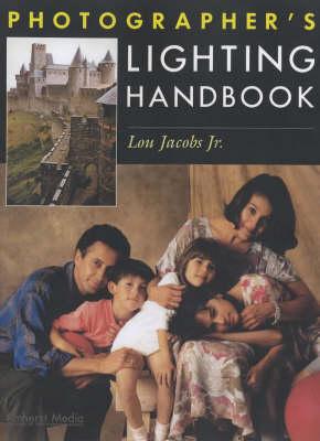 Photographer's Lighting Handbook by Lou Jacobs
