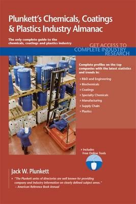 Plunkett's Chemicals, Coatings & Plastics Industry Almanac by Jack W. Plunkett