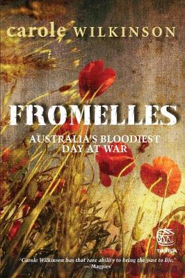 Fromelles: Australia's Bloodiest Day at War by Carole Wilkinson