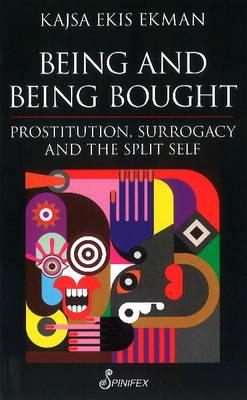 Being & Being Bought by Kajsa Ekis Ekman