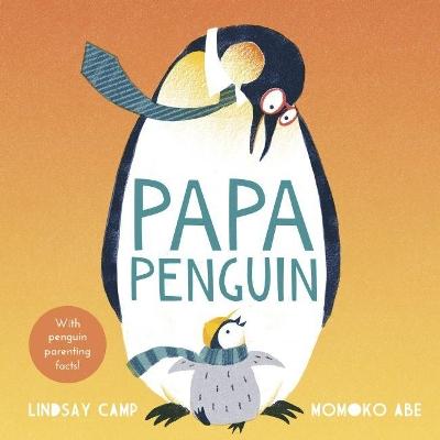 Papa Penguin by Lindsay Camp