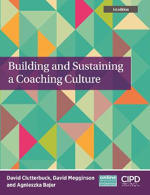 Building and Sustaining a Coaching Culture by David Clutterbuck