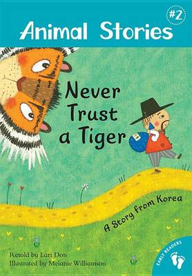 Animal Stories 2: Never Trust a Tiger - A Story from Korea book