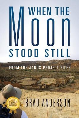 When the Moon Stood Still: From the Janus Project Files by Brad Anderson