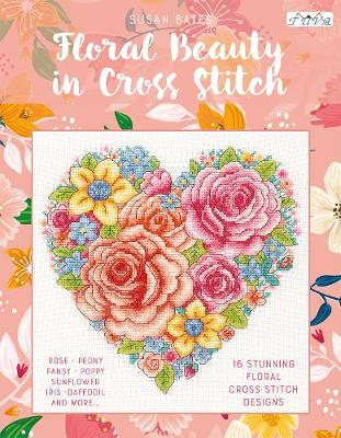 Floral Beauty in Cross Stitch by Susan Bates