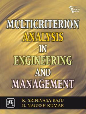 Multicriterion Analysis in Engineering and Management by D. Kumar