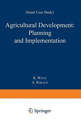 Agricultural Development: Planning and Implementation by Abraham J. Rokach