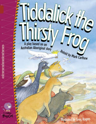 Tiddalick the Thirsty Frog by Mark Carthew