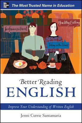 Better Reading English: Improve Your Understanding of Written English by Jenni Currie Santamaria