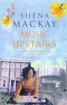 Music Upstairs by Shena Mackay
