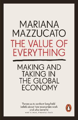 The Value of Everything: Making and Taking in the Global Economy book