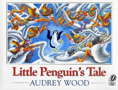 Little Penguin's Tale by Audrey Wood