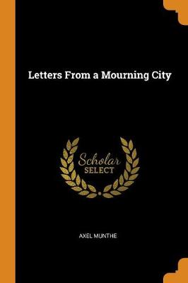 Letters from a Mourning City by Axel Munthe