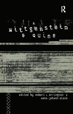 Wittgenstein and Quine by Robert L. Arrington