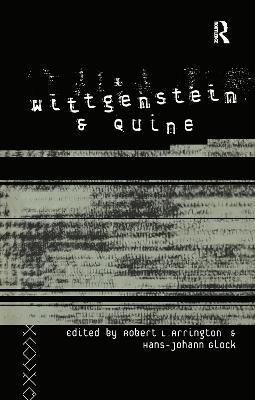 Wittgenstein and Quine by Robert L. Arrington