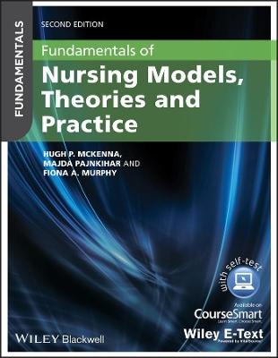 Fundamentals of Nursing Models, Theories and Practice by Hugh McKenna