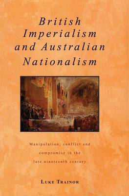 British Imperialism and Australian Nationalism book