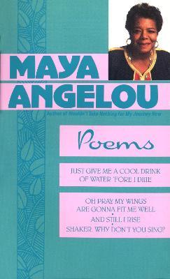 Poems Of Maya Angelou by Maya Angelou