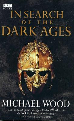 In Search of the Dark Ages by Michael Wood