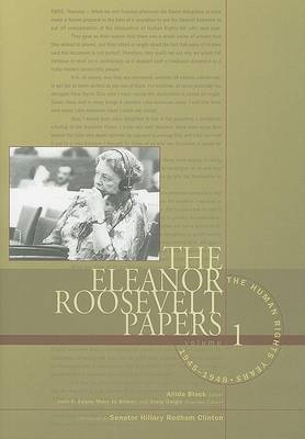 The Eleanor Roosevelt Papers, Volume 1: The Human Rights Years, 1945-1948 by Ms Allida Black