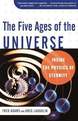 Five Ages of the Universe: Inside the Physics of Eternity book
