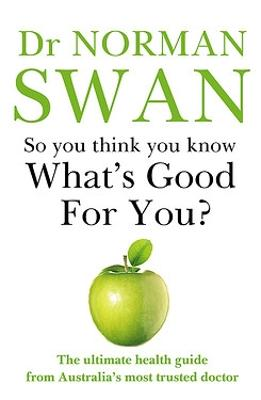So You Think You Know What's Good for You? book
