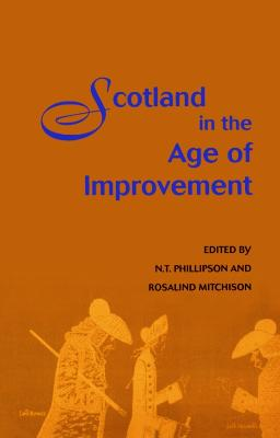 Scotland in the Age of Improvement by Nicholas Phillipson