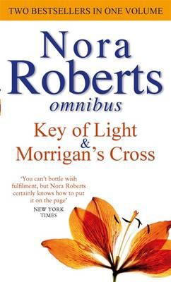 Key of Light/Morrigan's Cross by Nora Roberts