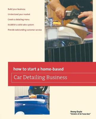How to Start a Home-based Car Detailing Business by Renny Doyle
